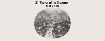 Il voto alla donna : il sì e il no